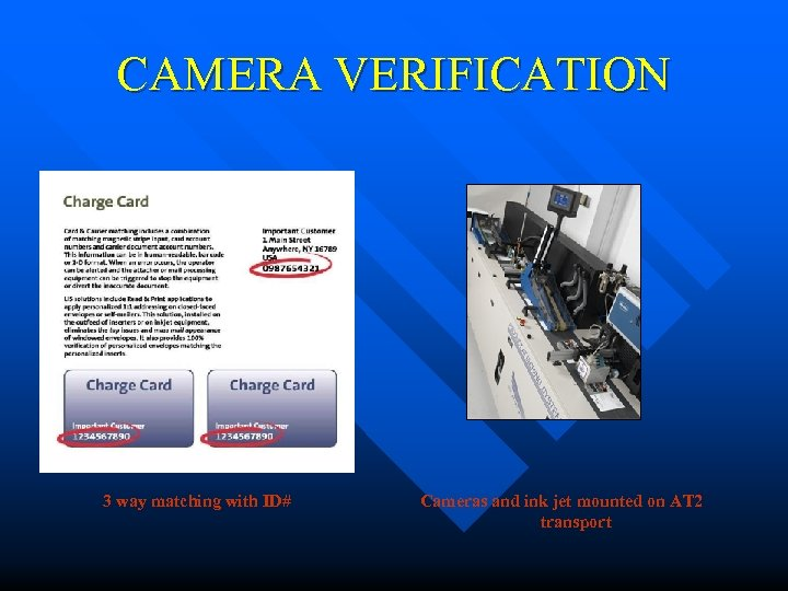 CAMERA VERIFICATION 3 way matching with ID# Cameras and ink jet mounted on AT