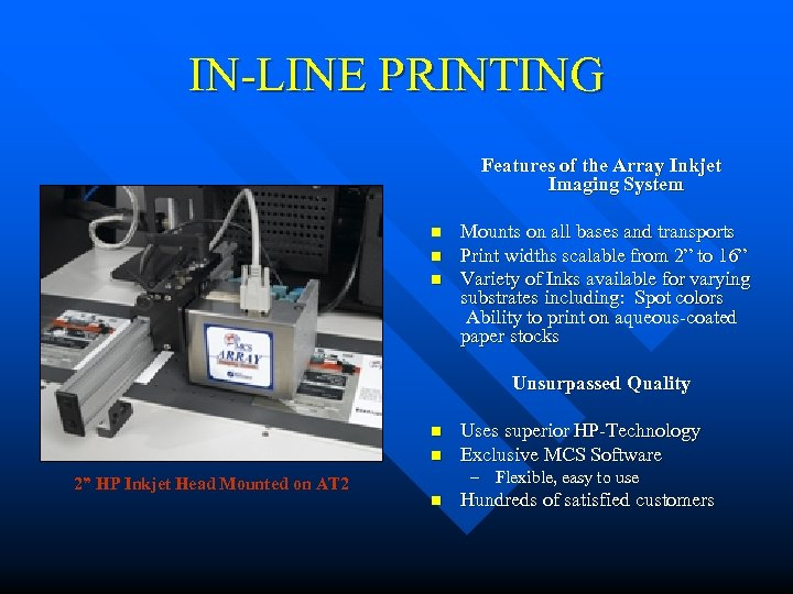 IN-LINE PRINTING Features of the Array Inkjet Imaging System n n n Mounts on
