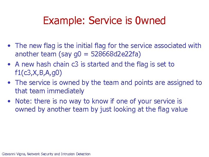 Example: Service is 0 wned • The new flag is the initial flag for