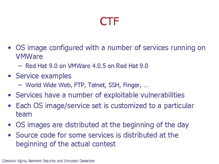 CTF • OS image configured with a number of services running on VMWare –