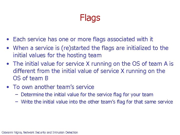 Flags • Each service has one or more flags associated with it • When
