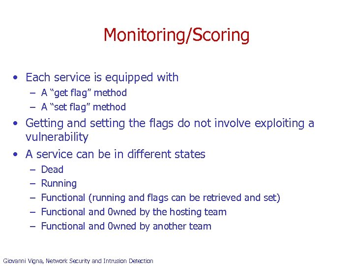 """Monitoring/Scoring • Each service is equipped with – A """"get flag"""" method – A"""