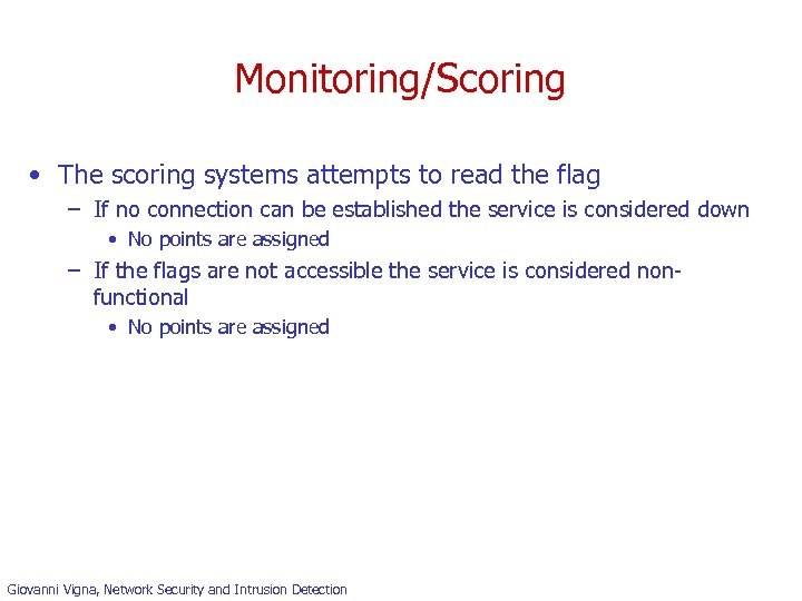 Monitoring/Scoring • The scoring systems attempts to read the flag – If no connection