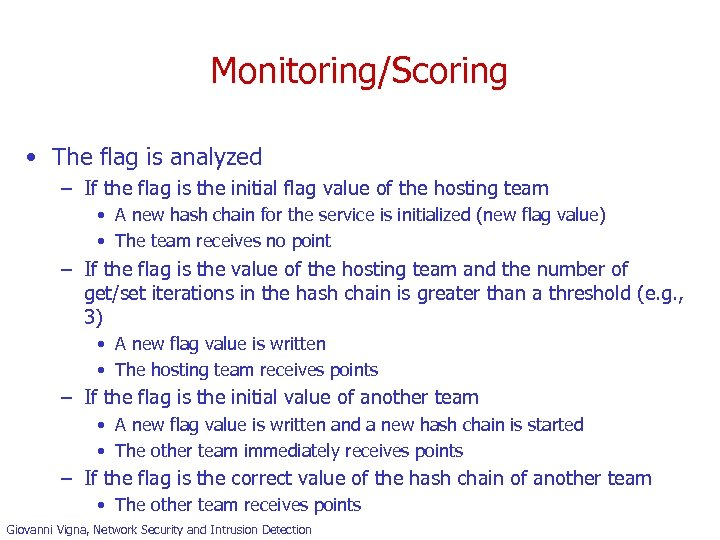 Monitoring/Scoring • The flag is analyzed – If the flag is the initial flag