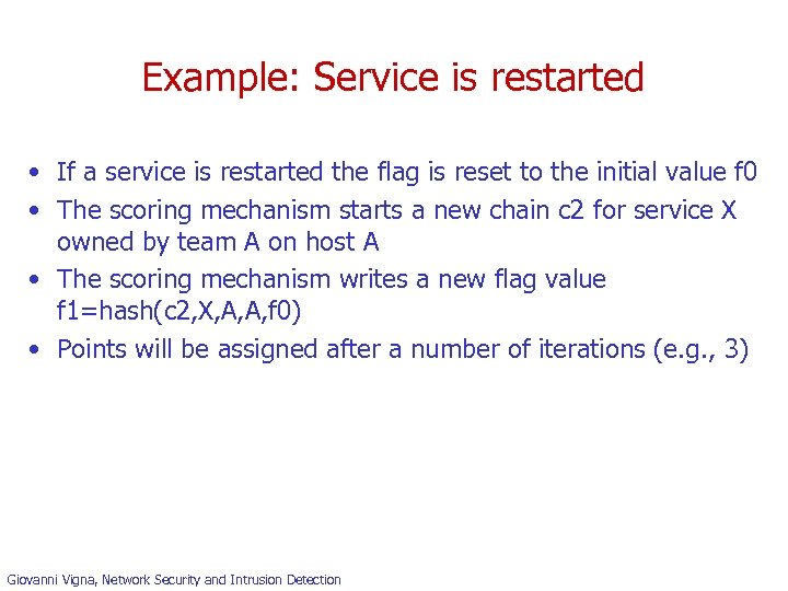 Example: Service is restarted • If a service is restarted the flag is reset