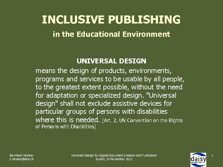 INCLUSIVE PUBLISHING in the Educational Environment UNIVERSAL DESIGN means the design of products, environments,