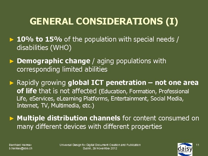 GENERAL CONSIDERATIONS (I) ► 10% to 15% of the population with special needs /