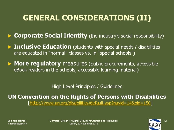 GENERAL CONSIDERATIONS (II) ► Corporate Social Identity (the industry's social responsibility) ► Inclusive Education