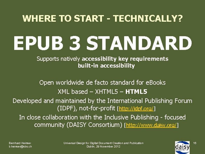 WHERE TO START - TECHNICALLY? EPUB 3 STANDARD Supports natively accessibility key requirements built-in