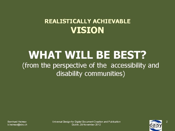 REALISTICALLY ACHIEVABLE VISION WHAT WILL BE BEST? (from the perspective of the accessibility and