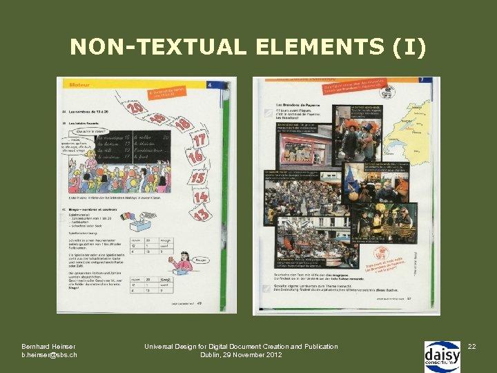 NON-TEXTUAL ELEMENTS (I) Bernhard Heinser b. heinser@sbs. ch Universal Design for Digital Document Creation