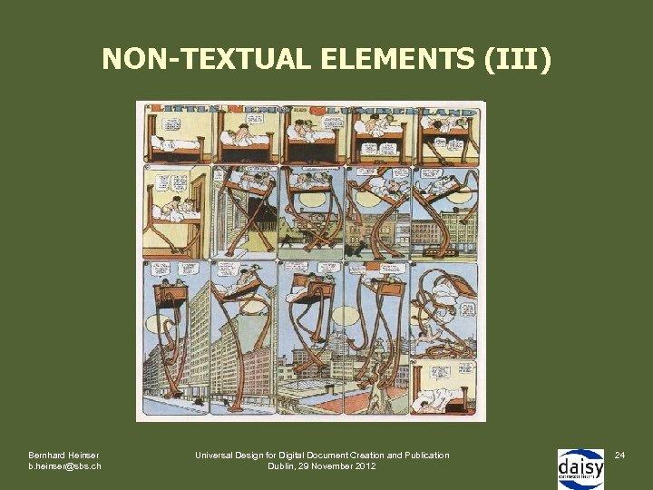 NON-TEXTUAL ELEMENTS (III) Bernhard Heinser b. heinser@sbs. ch Universal Design for Digital Document Creation