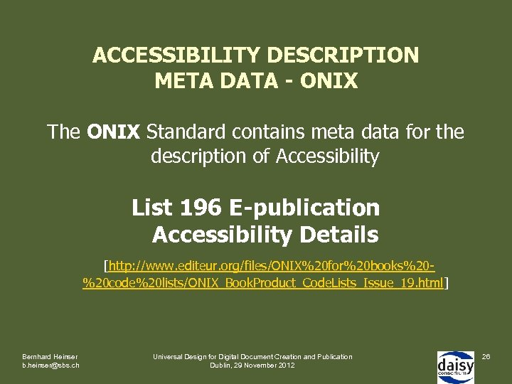 ACCESSIBILITY DESCRIPTION META DATA - ONIX The ONIX Standard contains meta data for the