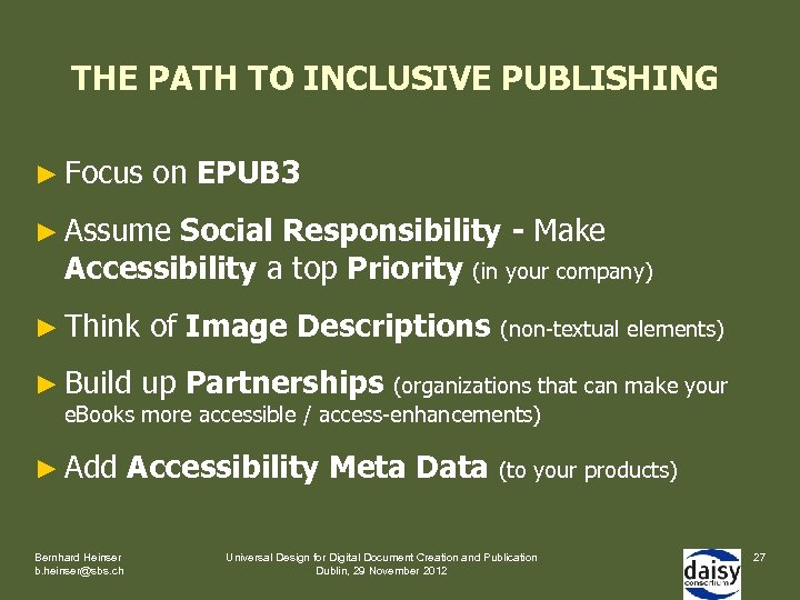 THE PATH TO INCLUSIVE PUBLISHING ► Focus on EPUB 3 ► Assume Social Responsibility