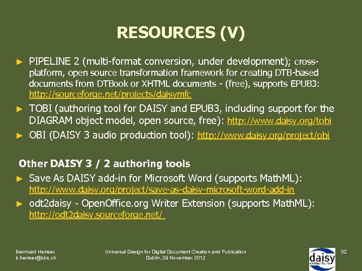 RESOURCES (V) ► PIPELINE 2 (multi-format conversion, under development); cross- platform, open source transformation