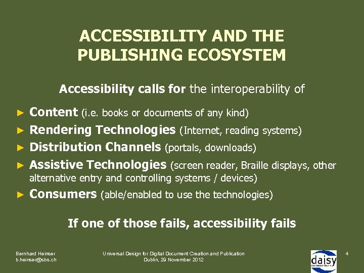 ACCESSIBILITY AND THE PUBLISHING ECOSYSTEM Accessibility calls for the interoperability of Content (i. e.