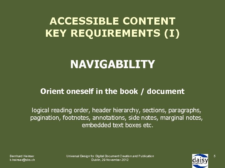 ACCESSIBLE CONTENT KEY REQUIREMENTS (I) NAVIGABILITY Orient oneself in the book / document logical