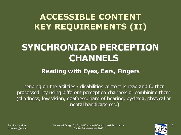 ACCESSIBLE CONTENT KEY REQUIREMENTS (II) SYNCHRONIZAD PERCEPTION CHANNELS Reading with Eyes, Ears, Fingers pending