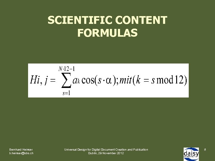 SCIENTIFIC CONTENT FORMULAS Bernhard Heinser b. heinser@sbs. ch Universal Design for Digital Document Creation