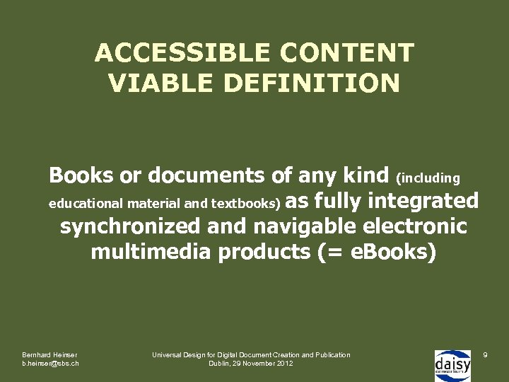 ACCESSIBLE CONTENT VIABLE DEFINITION Books or documents of any kind (including educational material and