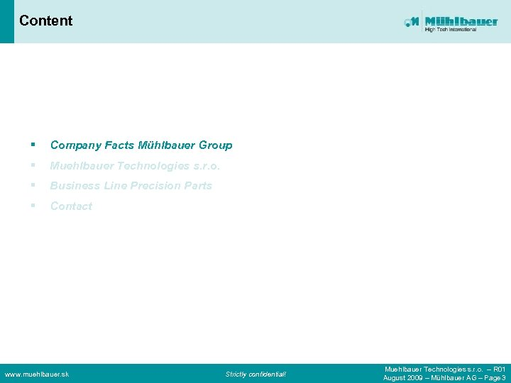 Content § Company Facts Mühlbauer Group § Muehlbauer Technologies s. r. o. § Business