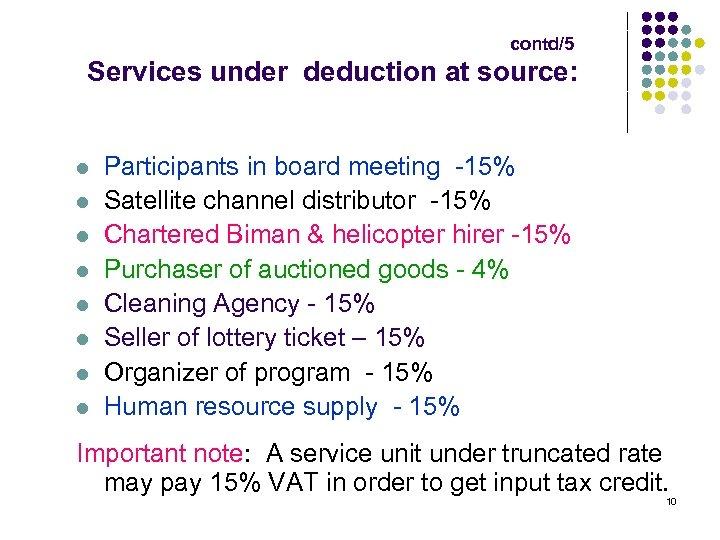 contd/5 Services under deduction at source: l l l l Participants in board meeting