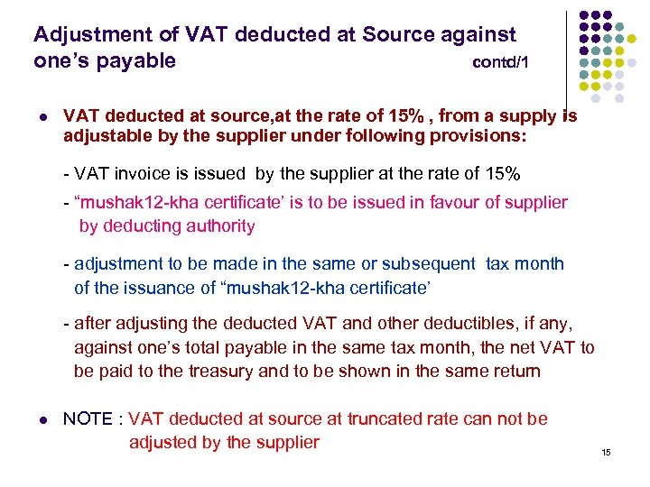 Adjustment of VAT deducted at Source against one's payable contd/1 l VAT deducted at