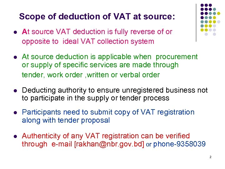 Scope of deduction of VAT at source: l At source VAT deduction is fully