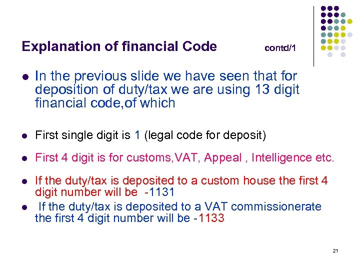 Explanation of financial Code contd/1 l In the previous slide we have seen that