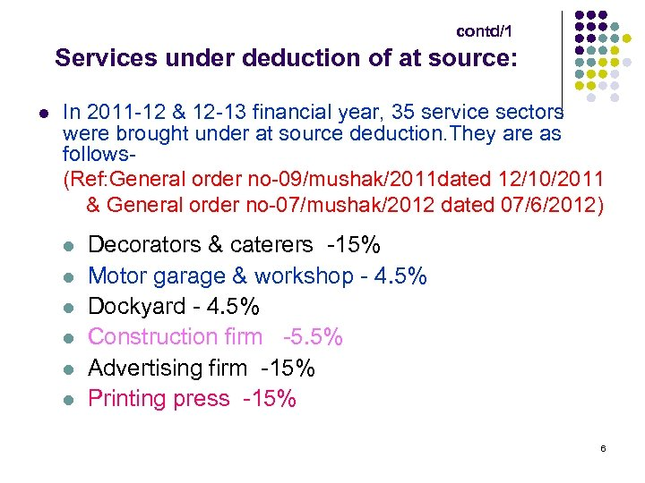 contd/1 Services under deduction of at source: l In 2011 -12 & 12 -13