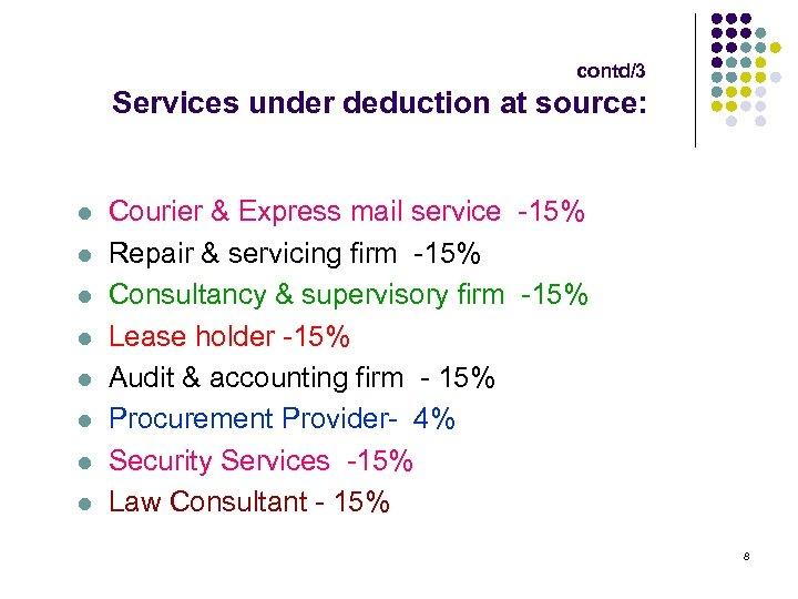 contd/3 Services under deduction at source: l l l l Courier & Express mail