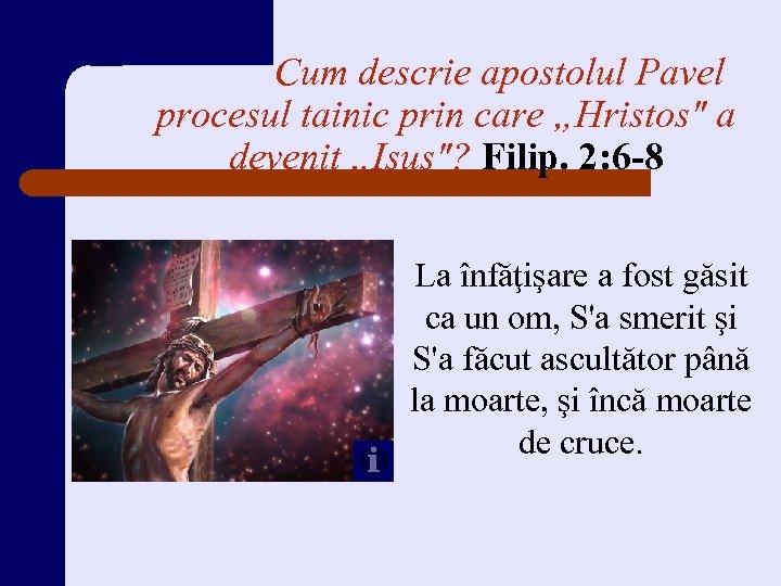 """Cum descrie apostolul Pavel procesul tainic prin care """"Hristos"""