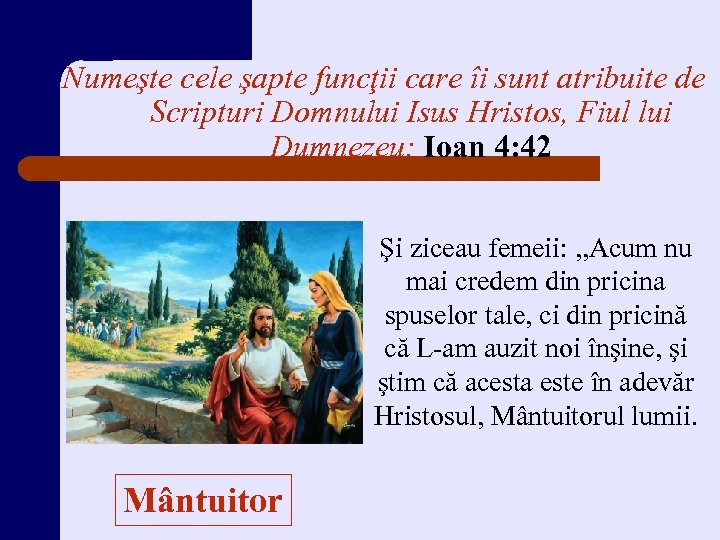 Numeşte cele şapte funcţii care îi sunt atribuite de Scripturi Domnului Isus Hristos, Fiul