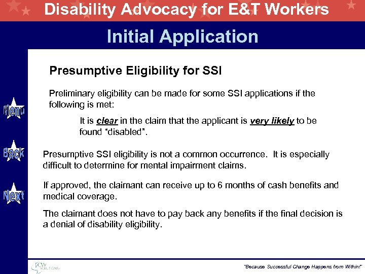 Disability Advocacy for E&T Workers Initial Application Presumptive Eligibility for SSI Preliminary eligibility can