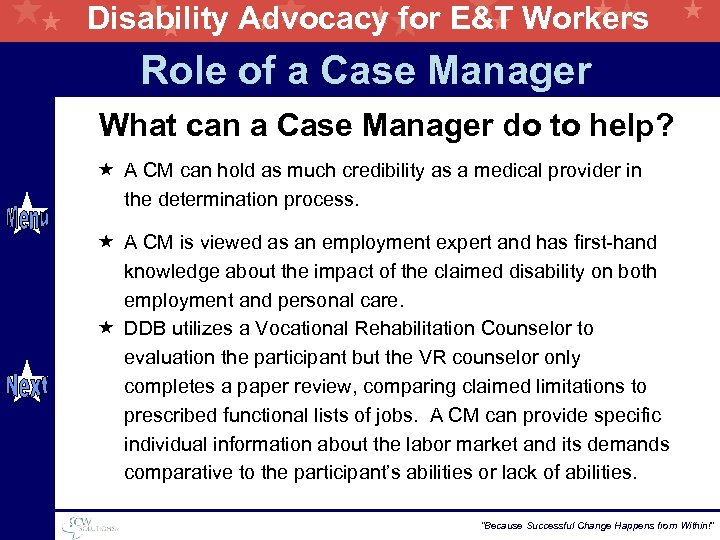 Disability Advocacy for E&T Workers Role of a Case Manager What can a Case
