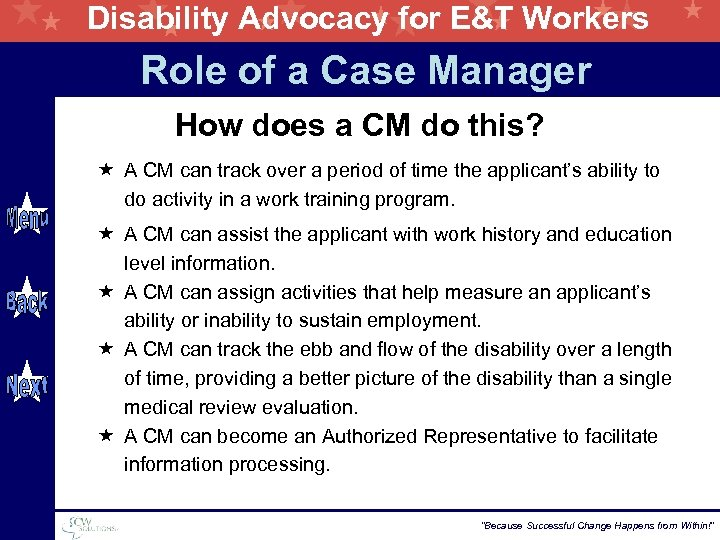 Disability Advocacy for E&T Workers Role of a Case Manager How does a CM