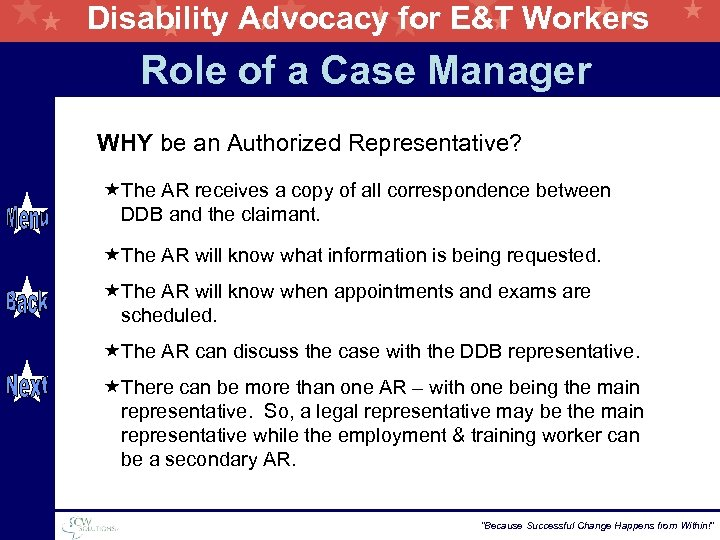 Disability Advocacy for E&T Workers Role of a Case Manager WHY be an Authorized