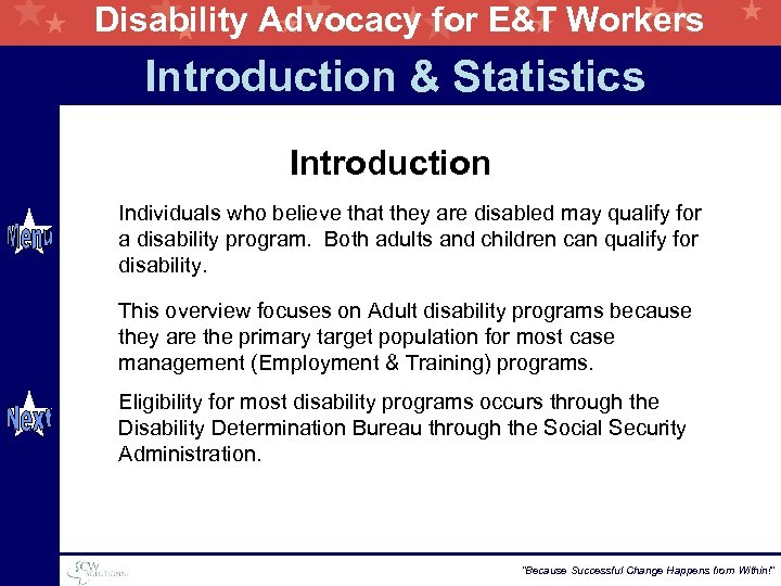 Disability Advocacy for E&T Workers Introduction & Statistics Introduction Individuals who believe that they