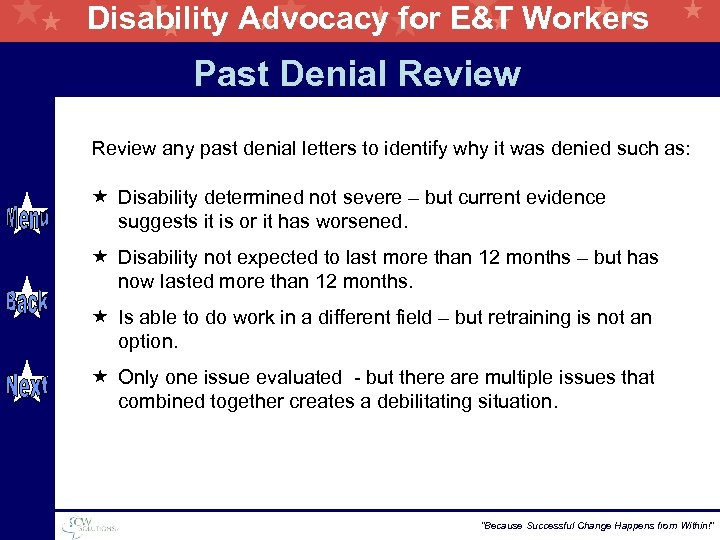 Disability Advocacy for E&T Workers Past Denial Review any past denial letters to identify