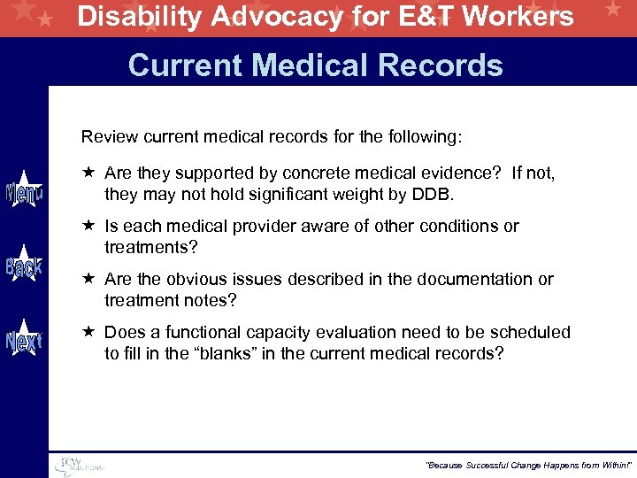 Disability Advocacy for E&T Workers Current Medical Records Review current medical records for the