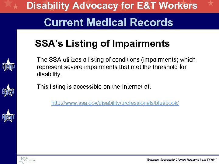 Disability Advocacy for E&T Workers Current Medical Records SSA's Listing of Impairments The SSA