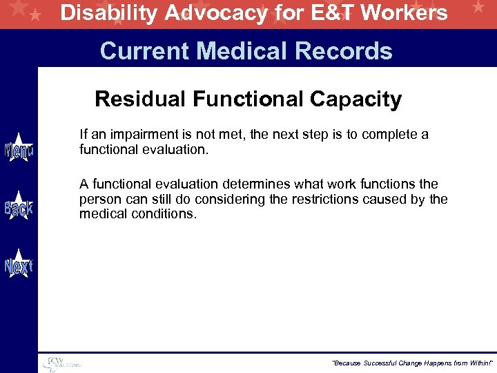 Disability Advocacy for E&T Workers Current Medical Records Residual Functional Capacity If an impairment