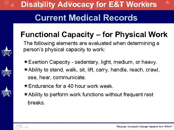 Disability Advocacy for E&T Workers Current Medical Records Functional Capacity – for Physical Work