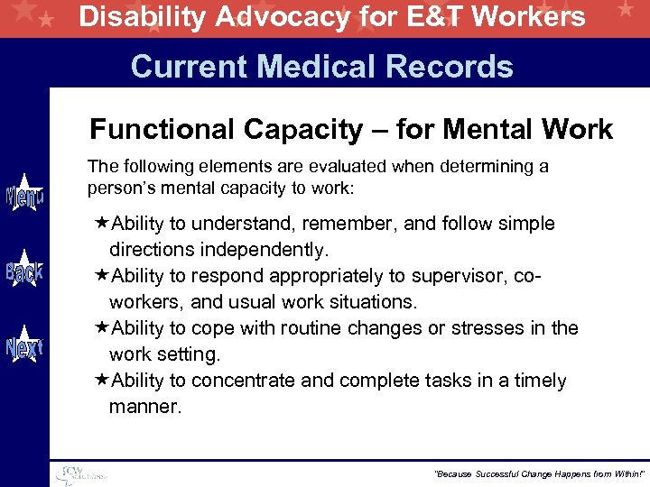 Disability Advocacy for E&T Workers Current Medical Records Functional Capacity – for Mental Work