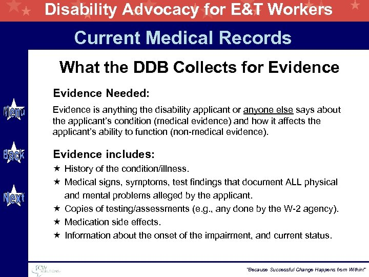Disability Advocacy for E&T Workers Current Medical Records What the DDB Collects for Evidence