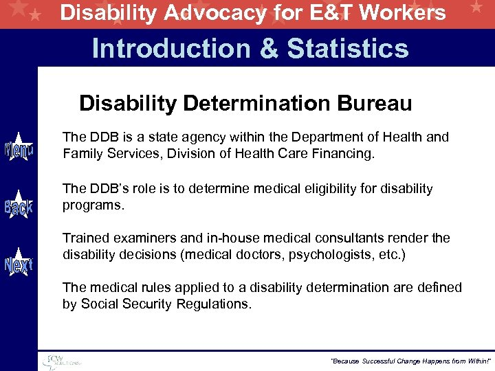 Disability Advocacy for E&T Workers Introduction & Statistics Disability Determination Bureau The DDB is