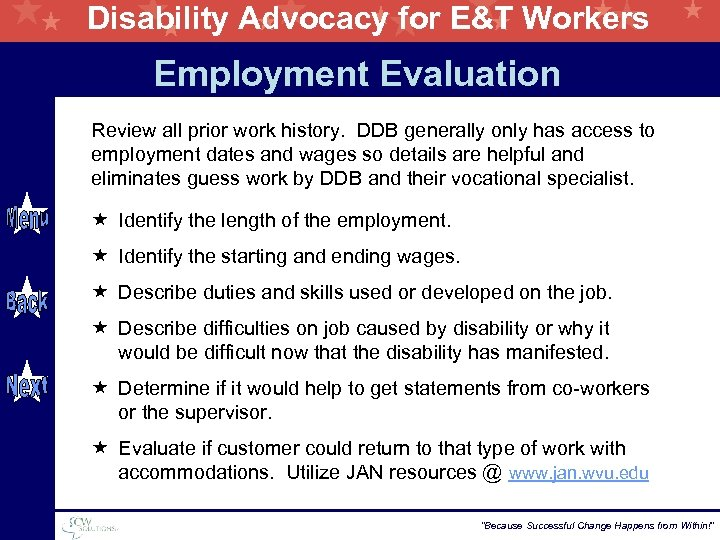 Disability Advocacy for E&T Workers Employment Evaluation Review all prior work history. DDB generally