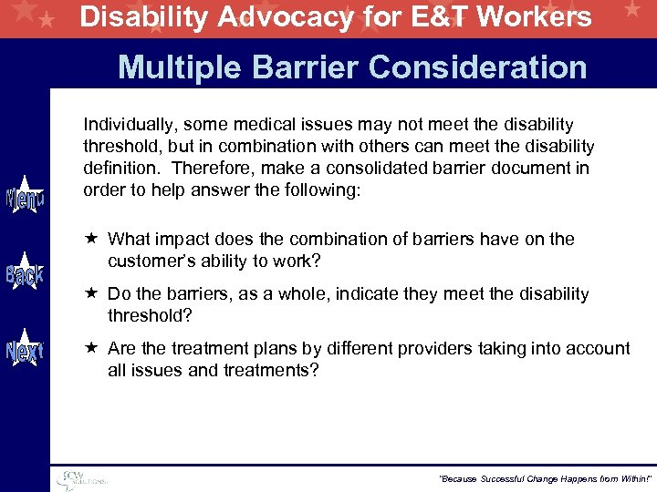 Disability Advocacy for E&T Workers Multiple Barrier Consideration Individually, some medical issues may not