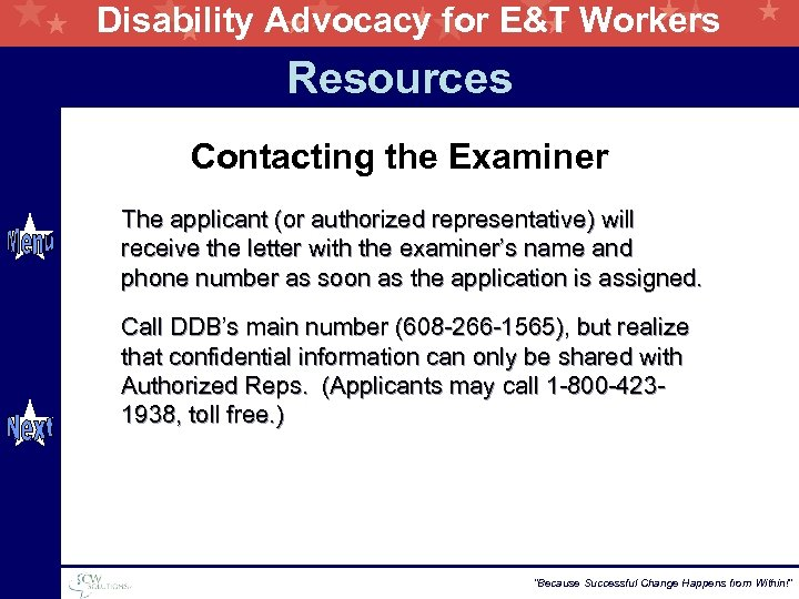 Disability Advocacy for E&T Workers Resources Contacting the Examiner The applicant (or authorized representative)