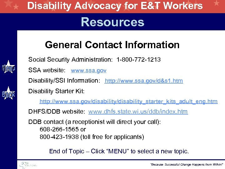 Disability Advocacy for E&T Workers Resources General Contact Information Social Security Administration: 1 -800